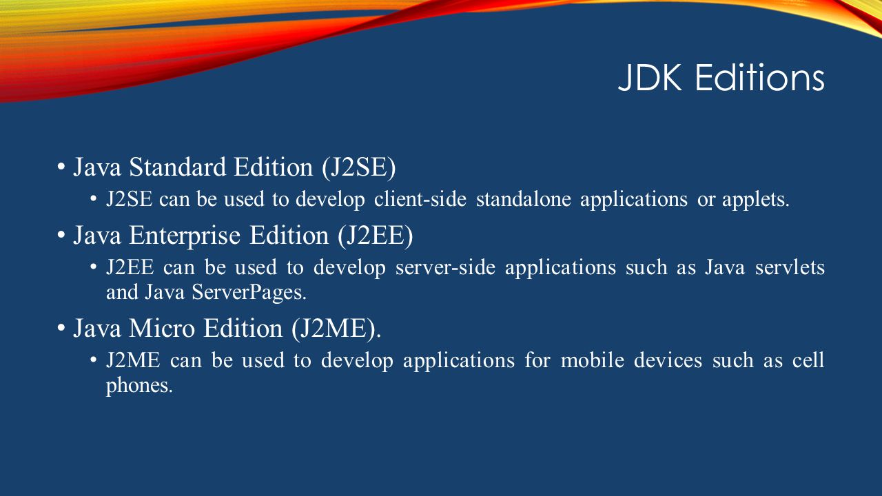 JDK Editions Java Standard Edition (J2SE)