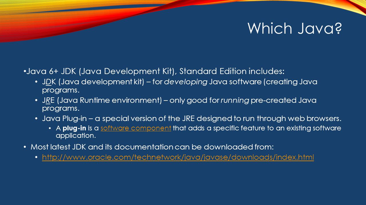 Which Java Java 6+ JDK (Java Development Kit), Standard Edition includes: