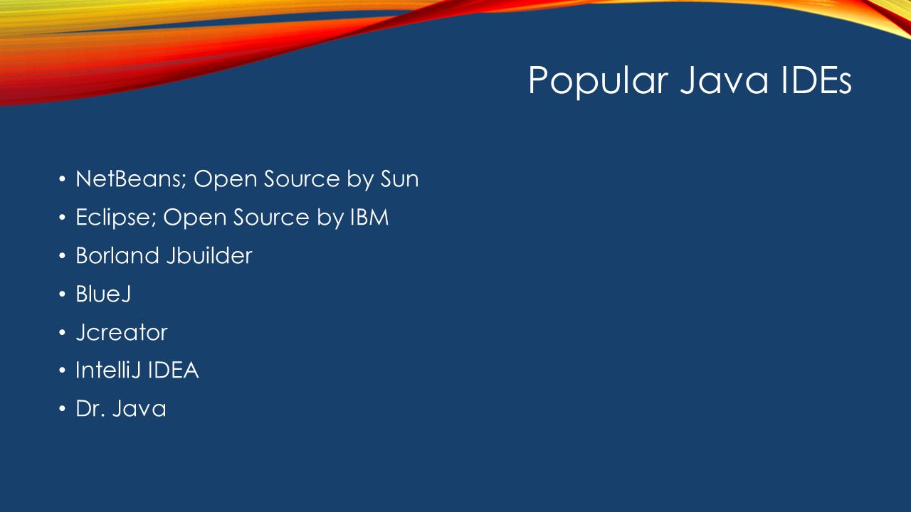 Popular Java IDEs NetBeans; Open Source by Sun