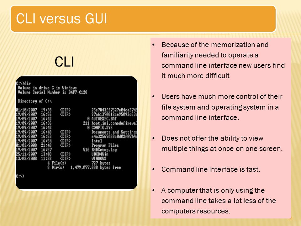 CLI versus GUI Because of the memorization and familiarity needed to operate a command line interface new users find it much more difficult.