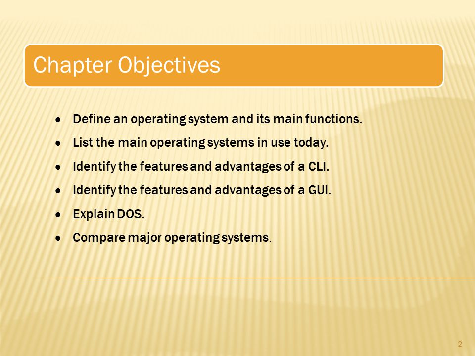 Chapter Objectives Define an operating system and its main functions.