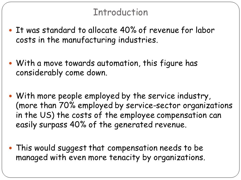compensation management managing living standards for In addition, compensation decisions influence the employer's ability to compete for employees in the labor market (attract and retain), as well as their attitudes and behaviors while with the employer.
