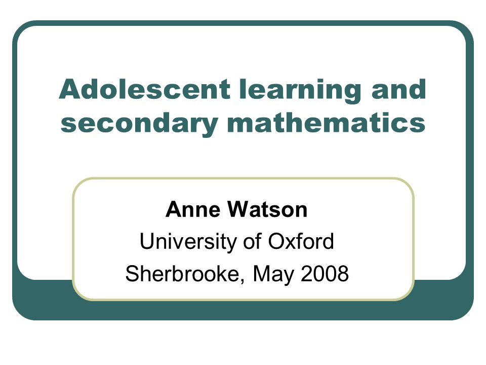 Adolescent learning and secondary mathematics