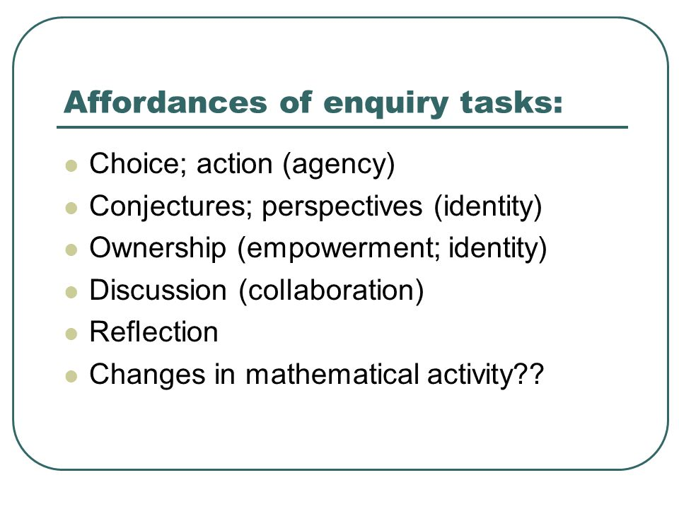 Affordances of enquiry tasks: