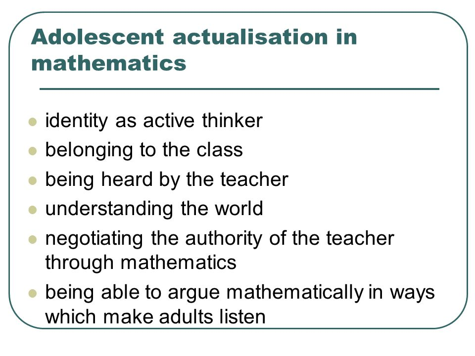 Adolescent actualisation in mathematics