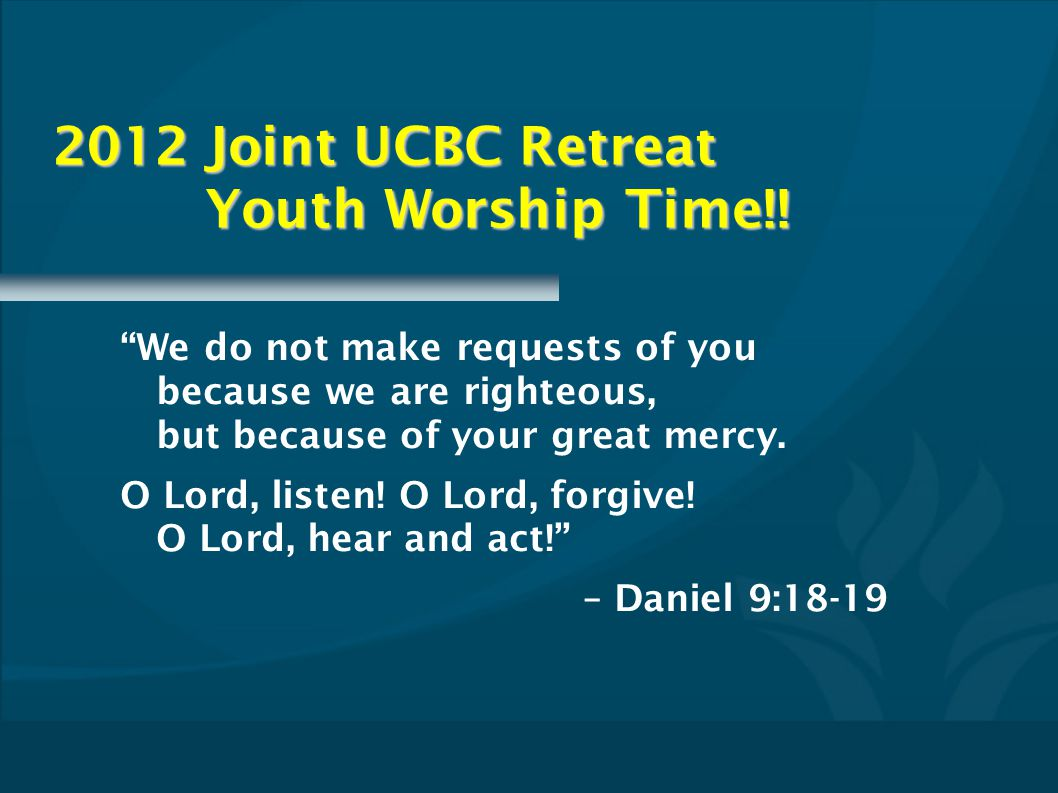 2012 Joint UCBC Retreat Youth Worship Time!!