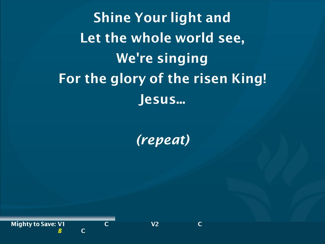 For the glory of the risen King!