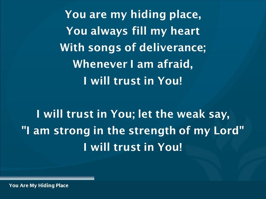You always fill my heart With songs of deliverance;