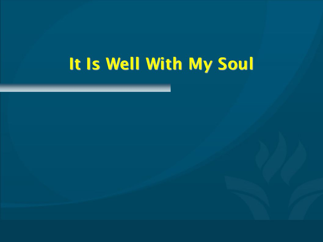It Is Well With My Soul CMPTxxxx