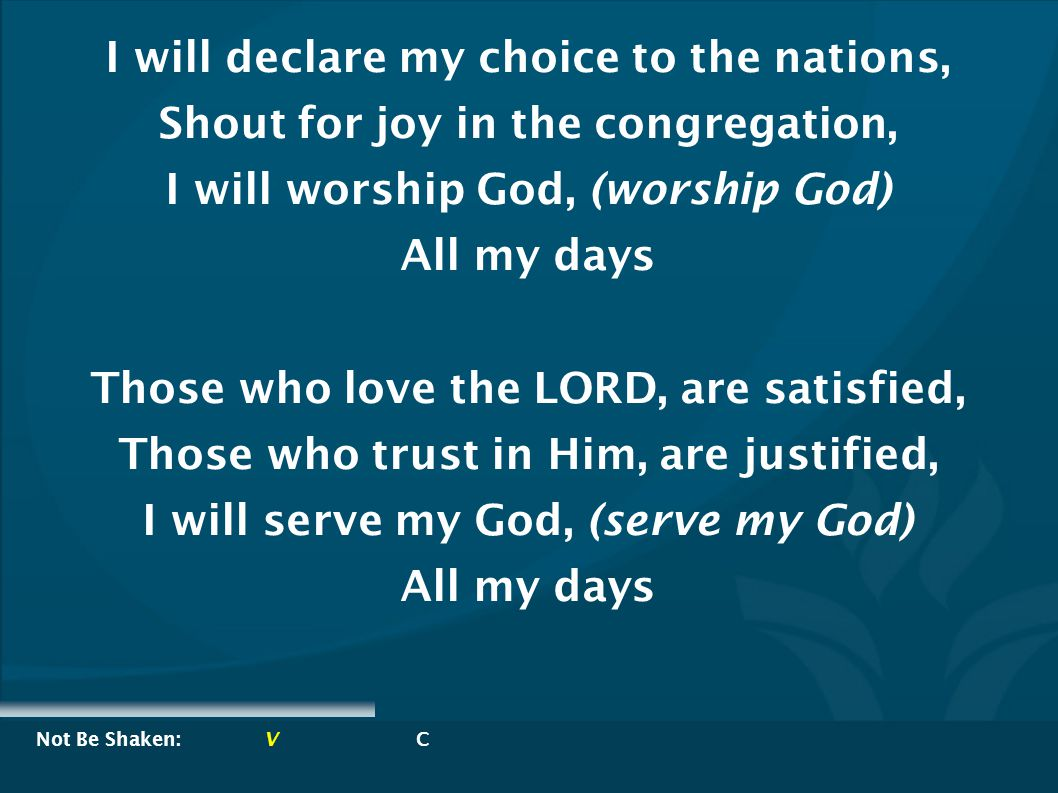 I will declare my choice to the nations,