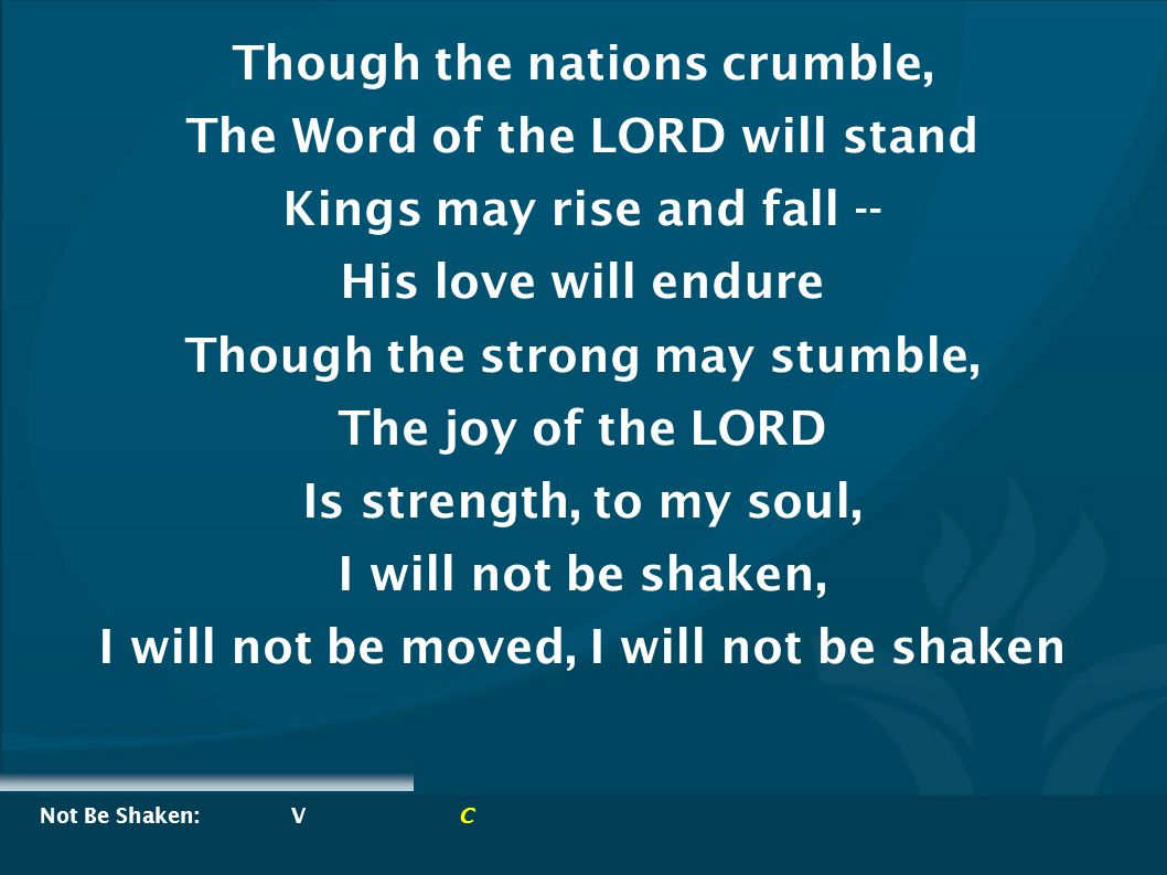 Though the nations crumble, The Word of the LORD will stand