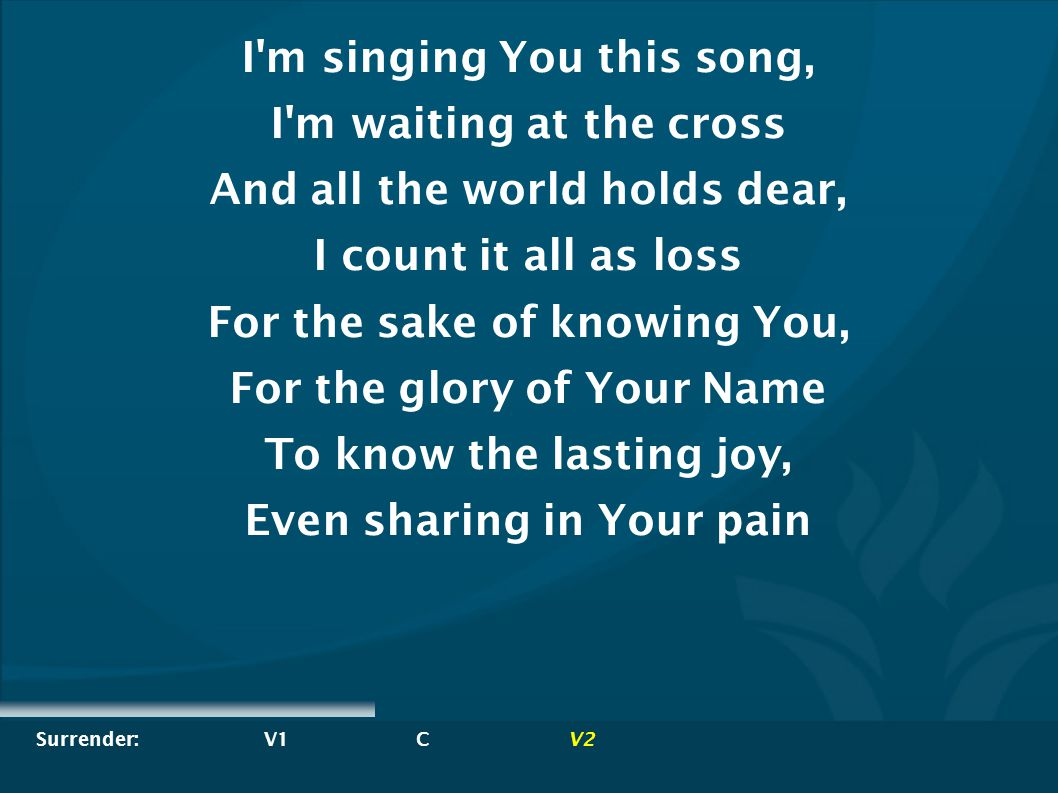 I m singing You this song, I m waiting at the cross
