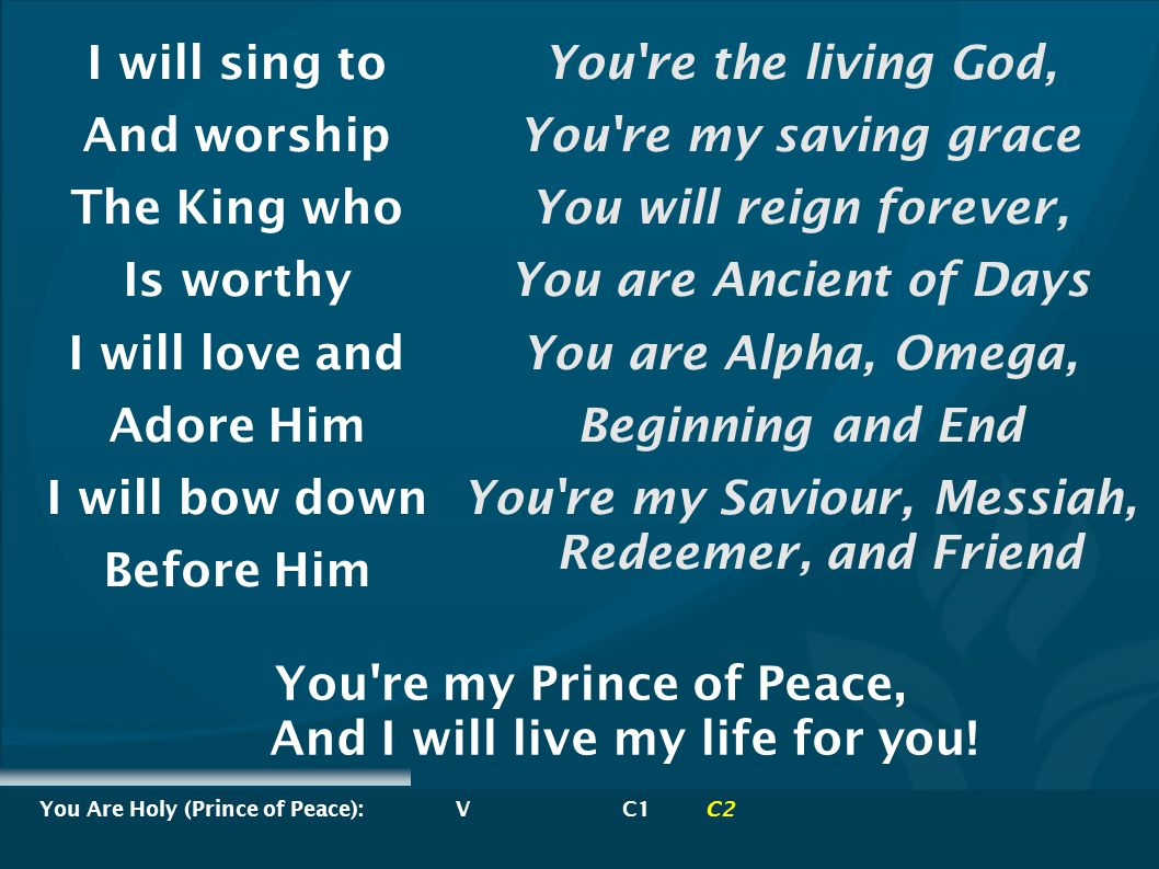 You Are Holy (Prince of Peace): V C1 C2