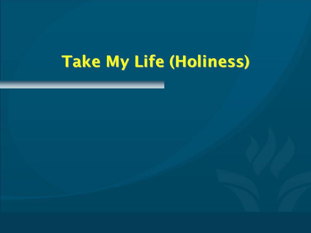 Take My Life (Holiness)
