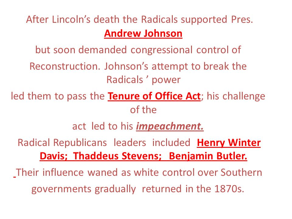 After Lincoln's death the Radicals supported Pres. Andrew Johnson