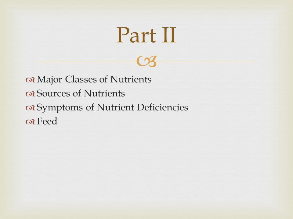 Part II Major Classes of Nutrients Sources of Nutrients