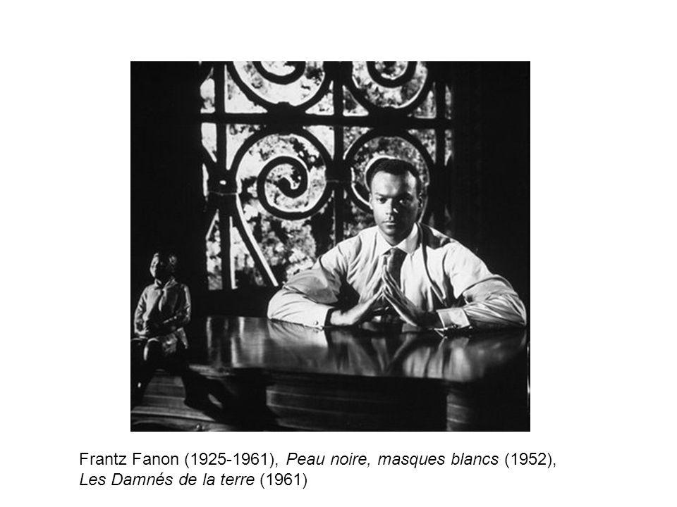 Frantz Fanon (1925-1961), Peau noire, masques blancs (1952), Les Damnés de la terre (1961)