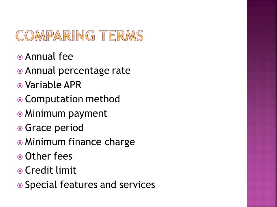 Comparing terms Annual fee Annual percentage rate Variable APR