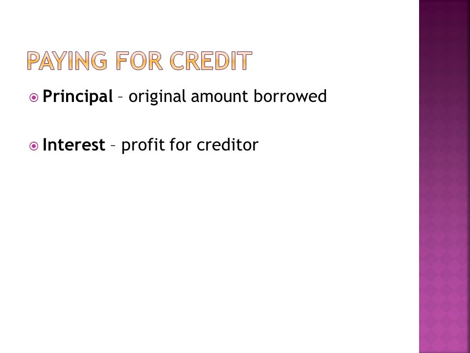 Paying for Credit Principal – original amount borrowed