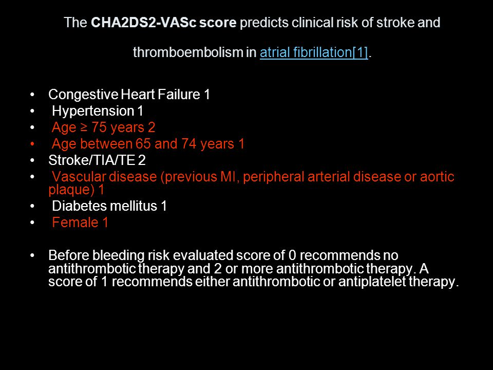 The CHA2DS2-VASc score predicts clinical risk of stroke and thromboembolism in atrial fibrillation[1].