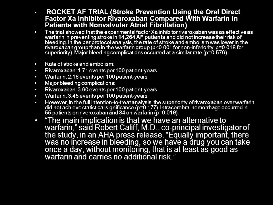 ROCKET AF TRIAL (Stroke Prevention Using the Oral Direct Factor Xa Inhibitor Rivaroxaban Compared With Warfarin in Patients with Nonvalvular Atrial Fibrillation)