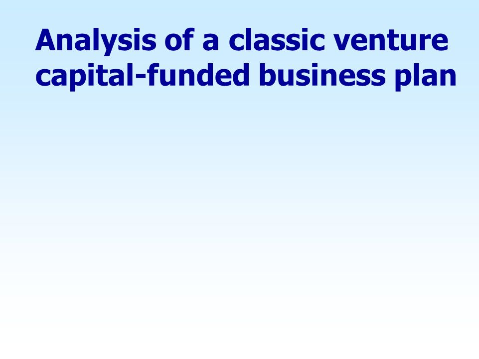 Analysis of a classic venture capital-funded business plan
