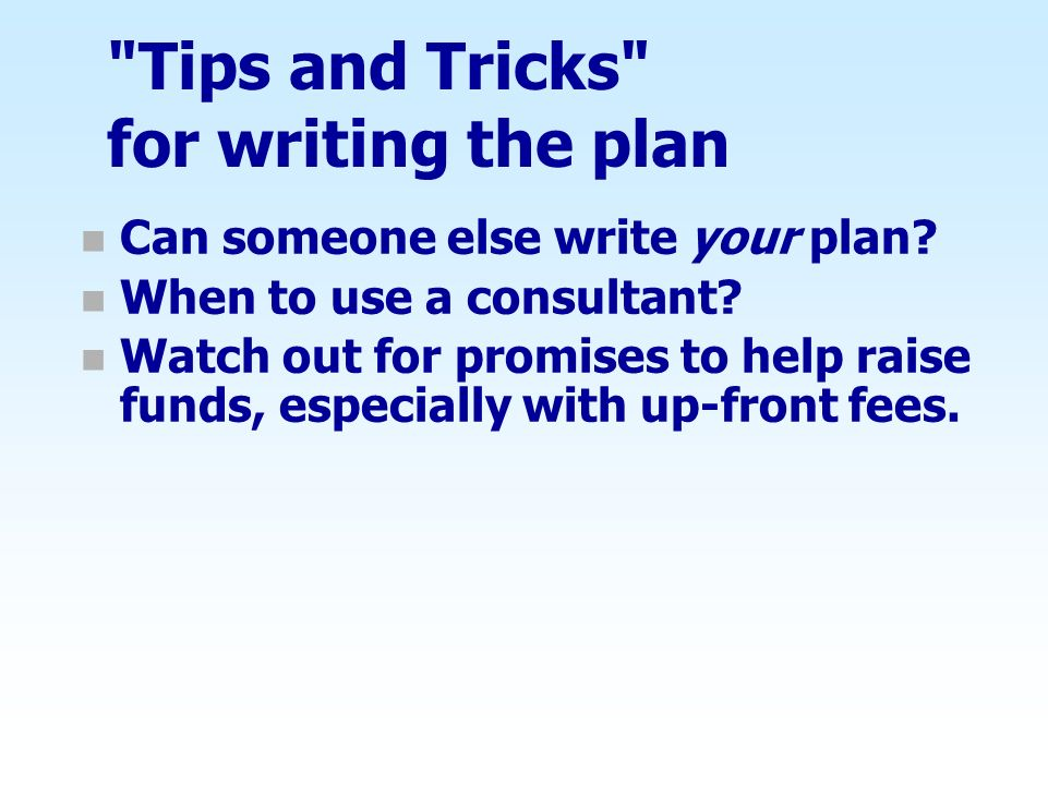 Tips and Tricks for writing the plan