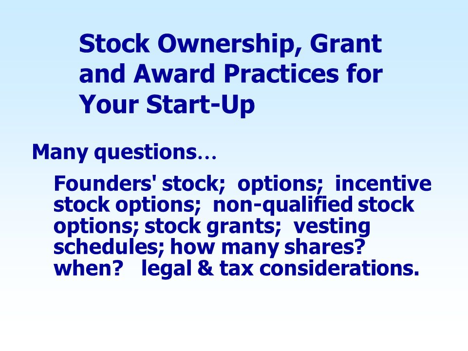 Stock Ownership, Grant and Award Practices for Your Start-Up