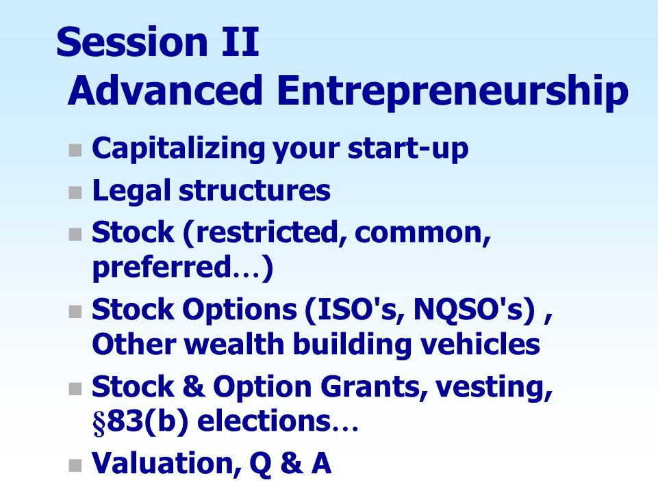 Session II Advanced Entrepreneurship