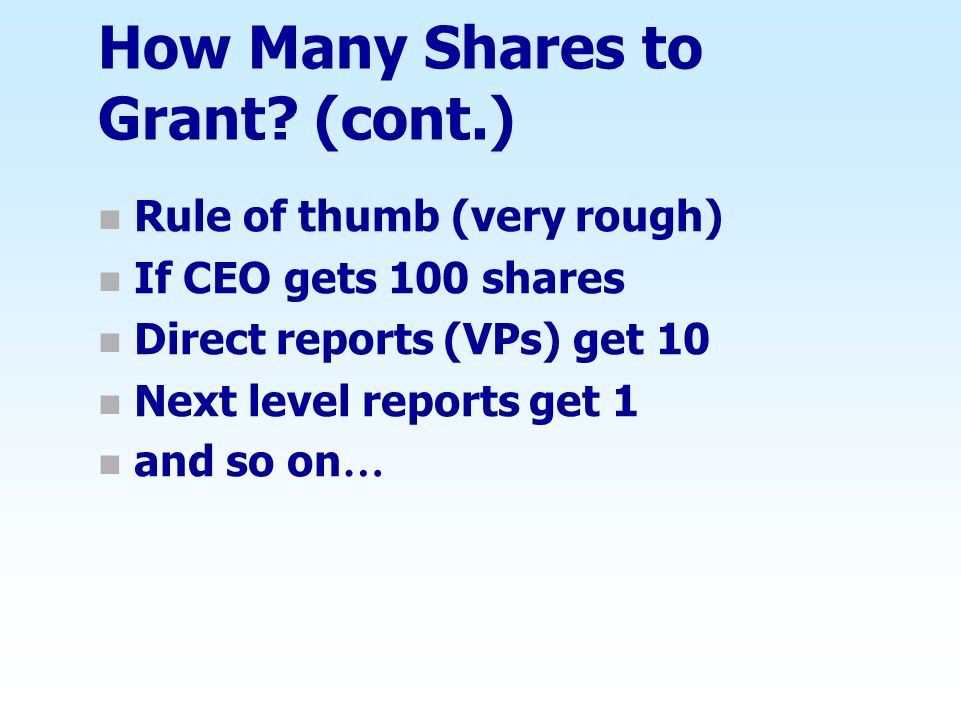 How Many Shares to Grant (cont.)