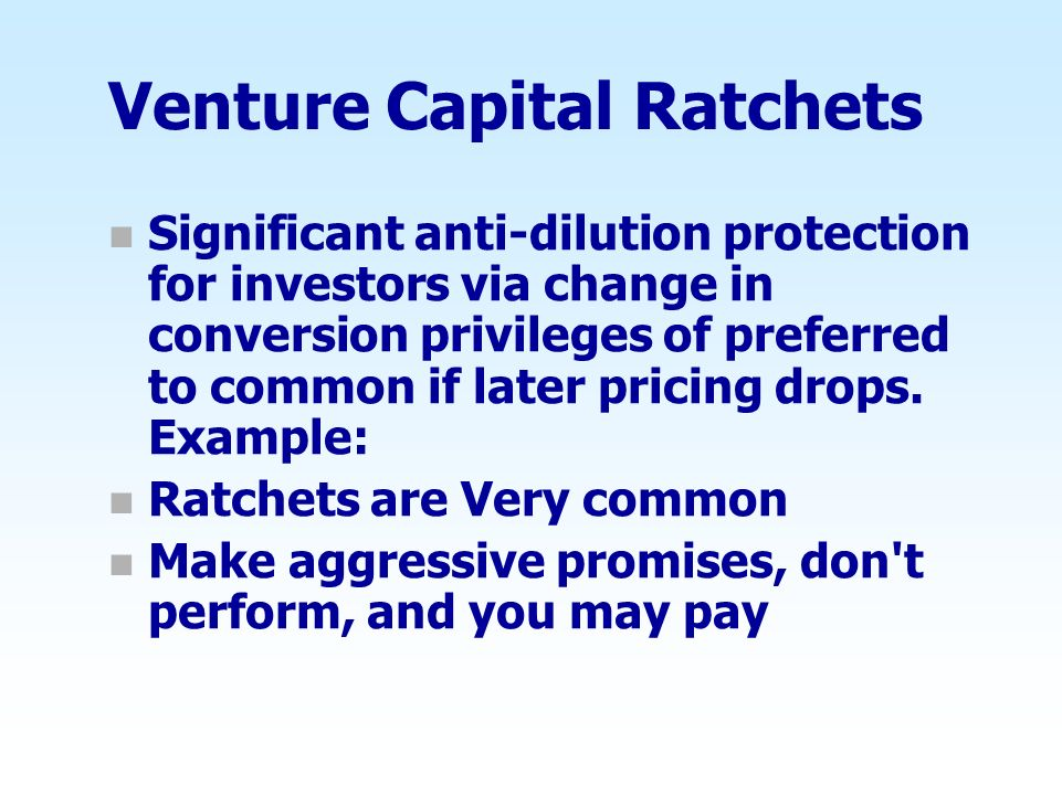 Venture Capital Ratchets