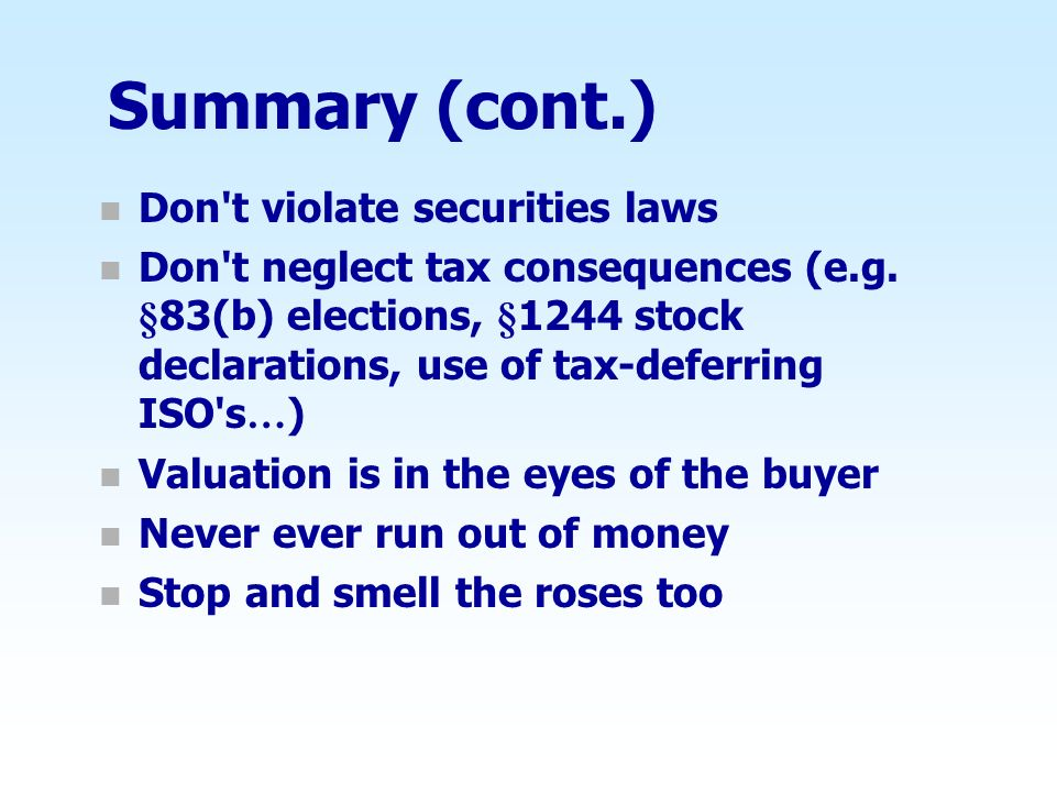 Summary (cont.) Don t violate securities laws