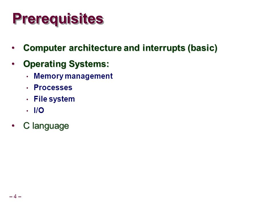Prerequisites Computer architecture and interrupts (basic)