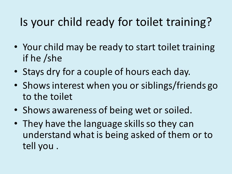 Is your child ready for toilet training. Toilet Training Your Toddler    ppt download