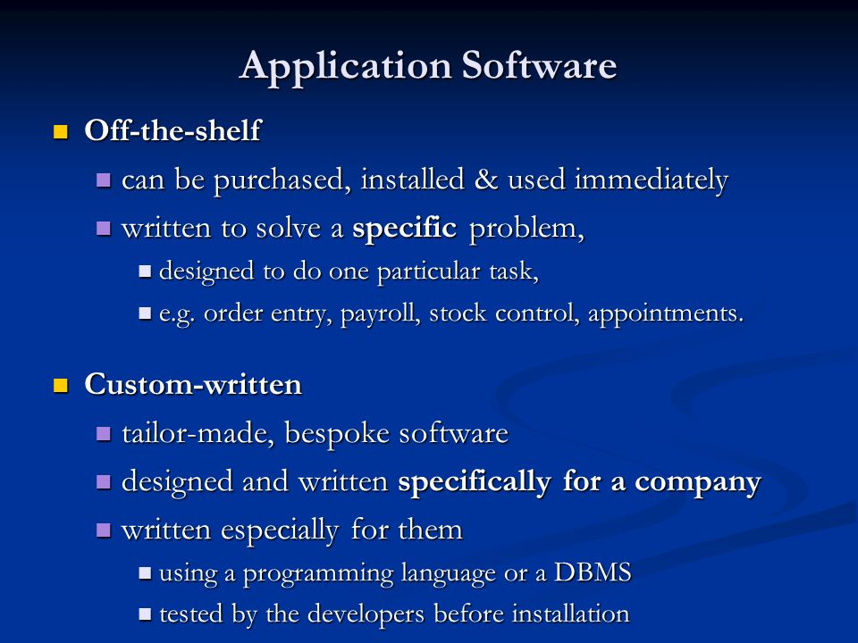 Custom written and off the shelf software