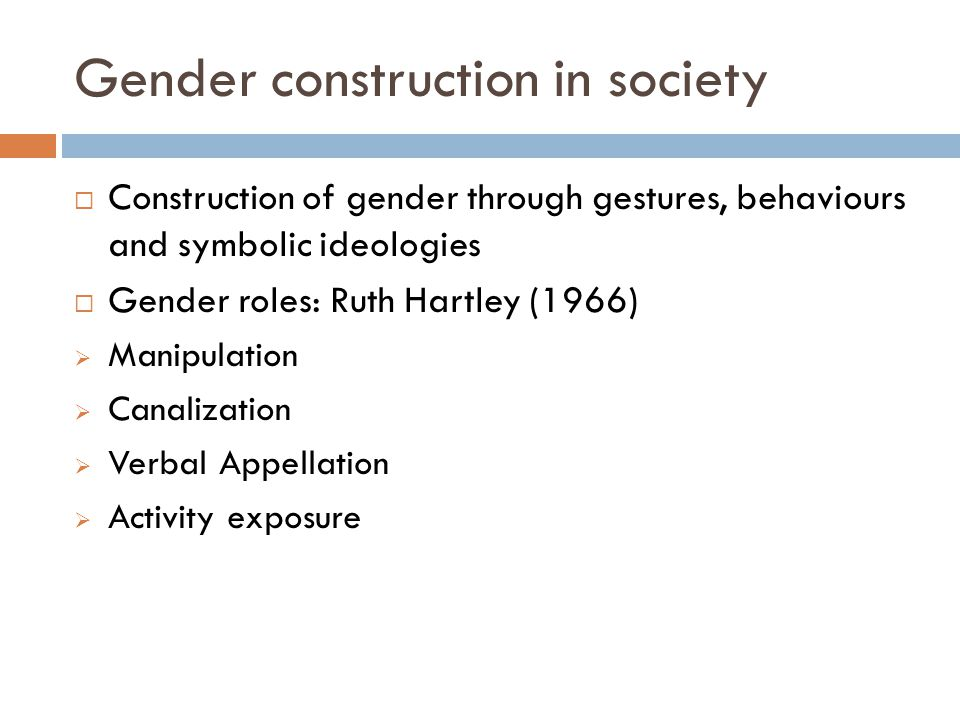 the construction of gender roles Gender construction in our society sociology  they unconsciously think about the actors or models and form their gender roles  the social construction of.