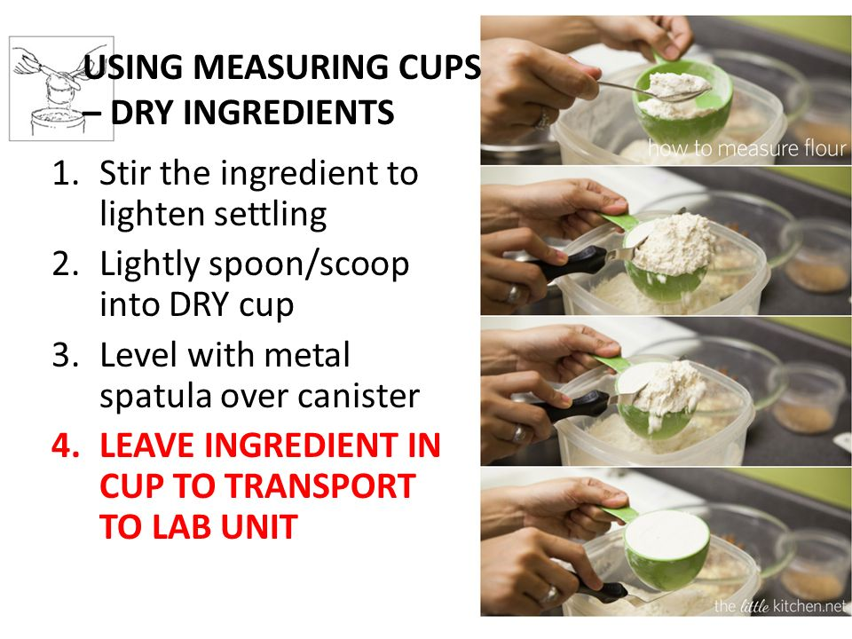 USING MEASURING CUPS – DRY INGREDIENTS