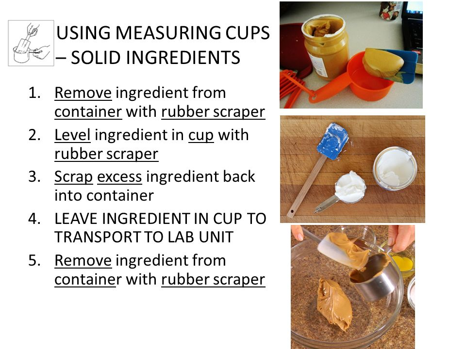 USING MEASURING CUPS – SOLID INGREDIENTS