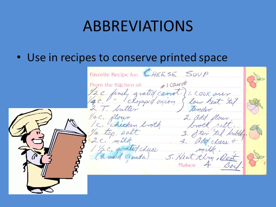 ABBREVIATIONS Use in recipes to conserve printed space