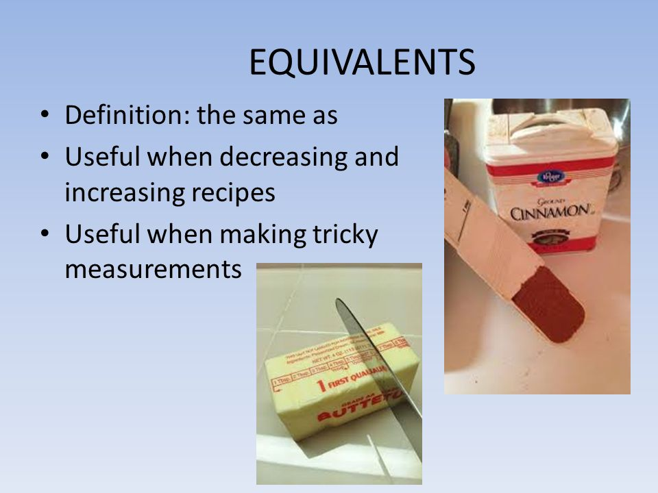 EQUIVALENTS Definition: the same as