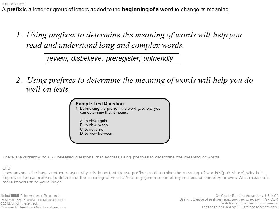 Today, we will use prefixes to determine1 the meaning of words ...