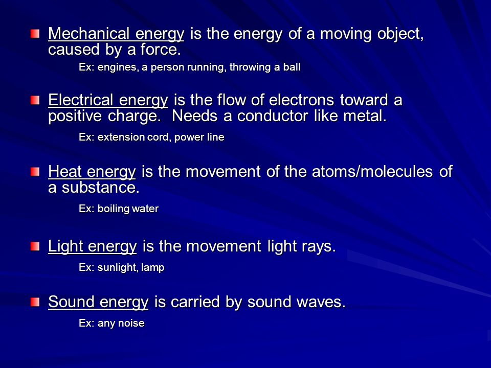 Mechanical energy is the energy of a moving object, caused by a force.