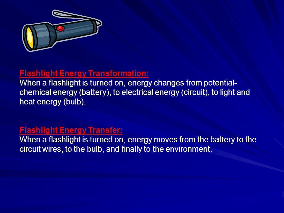Flashlight Energy Transformation: