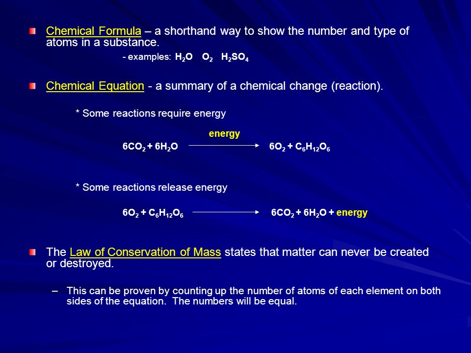 Chemical Equation - a summary of a chemical change (reaction).