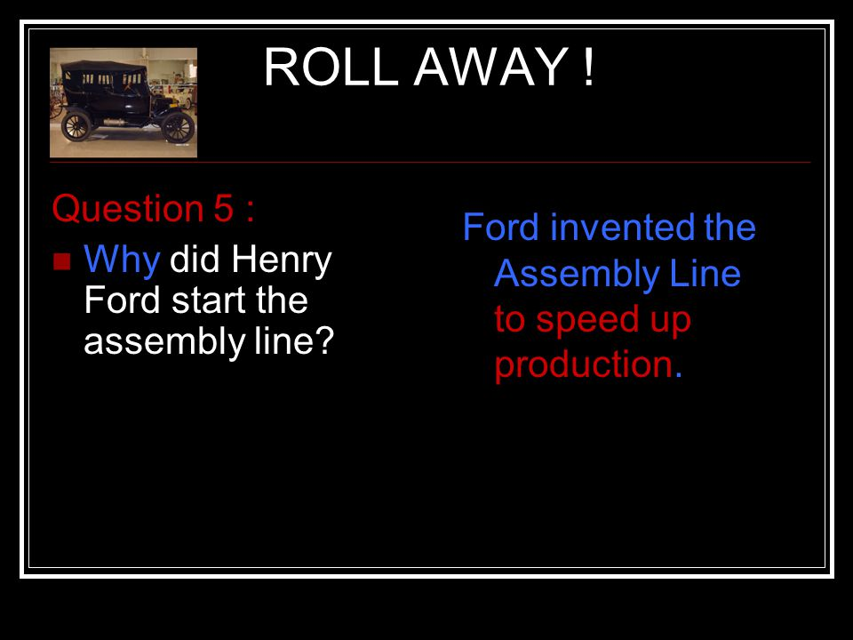 the ford assembly line management essay The automobile age had begun, and there was a car parked in front of almost every home in the post-depression united states in conclusion, the automobile assembly line helped launch the us into the twentieth century.
