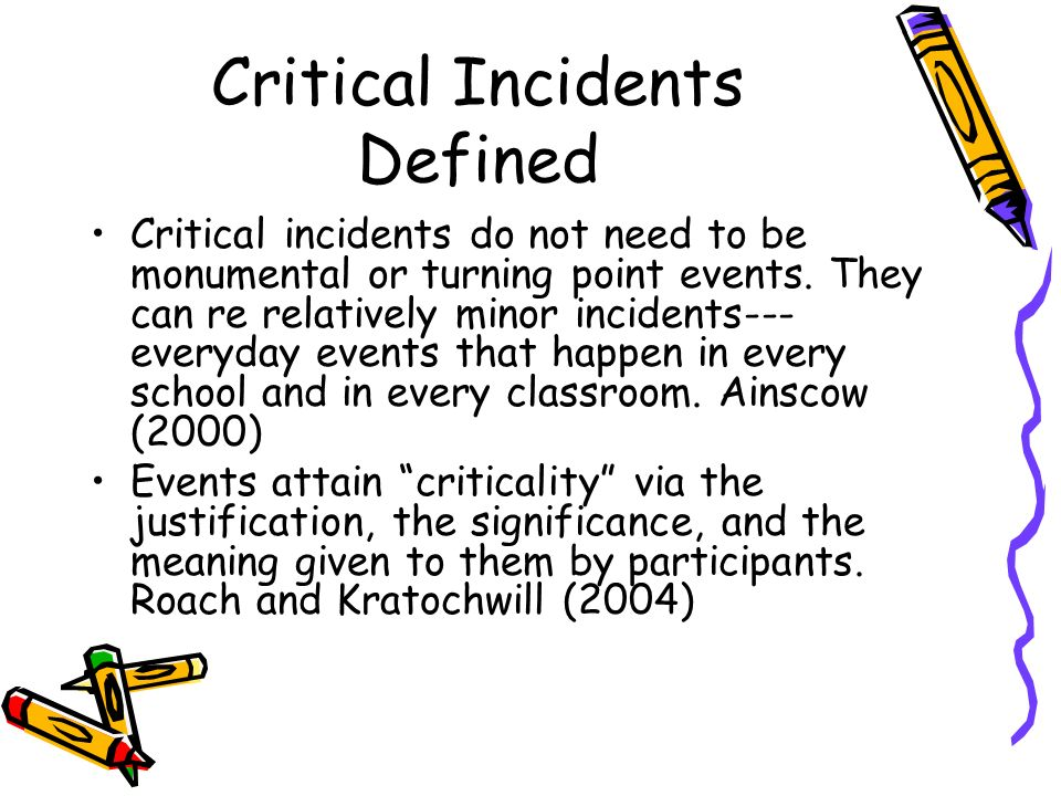 critical incident This tool from raj chawla and jolie bain pillsbury shows how critical incident  analysis can help leaders see things in a new way and try something new.