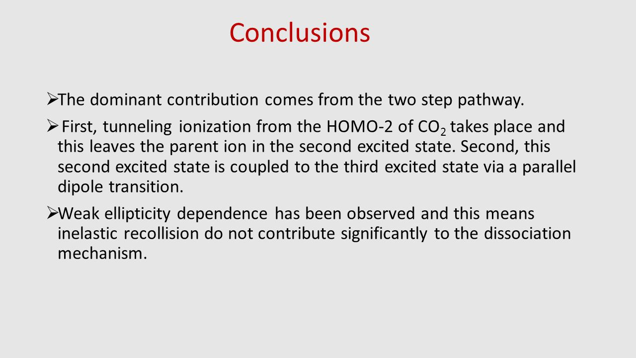 Conclusions The dominant contribution comes from the two step pathway.