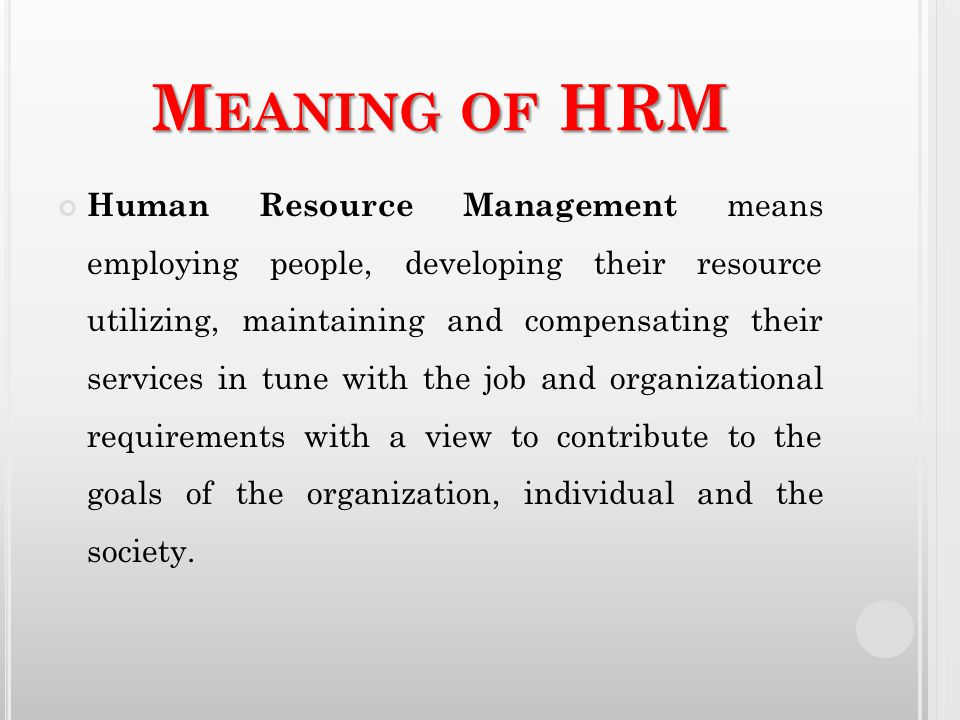 hrm defined as to plan organise direct control Those fields of human behavior in which managers plan, organize, staff, direct and control human, physical and financial resources in an organized effort, in order to achieve desired individual and group objectives with optimum efficiency and effectiveness.