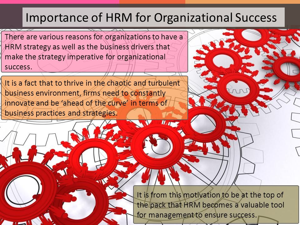 importance of hrm in industry Human resources or the people working in the organization are the most important resource human resource management is the process of employing people, training them, compensating them, developing policies relating to the workplace, and developing strategies to retain employees.