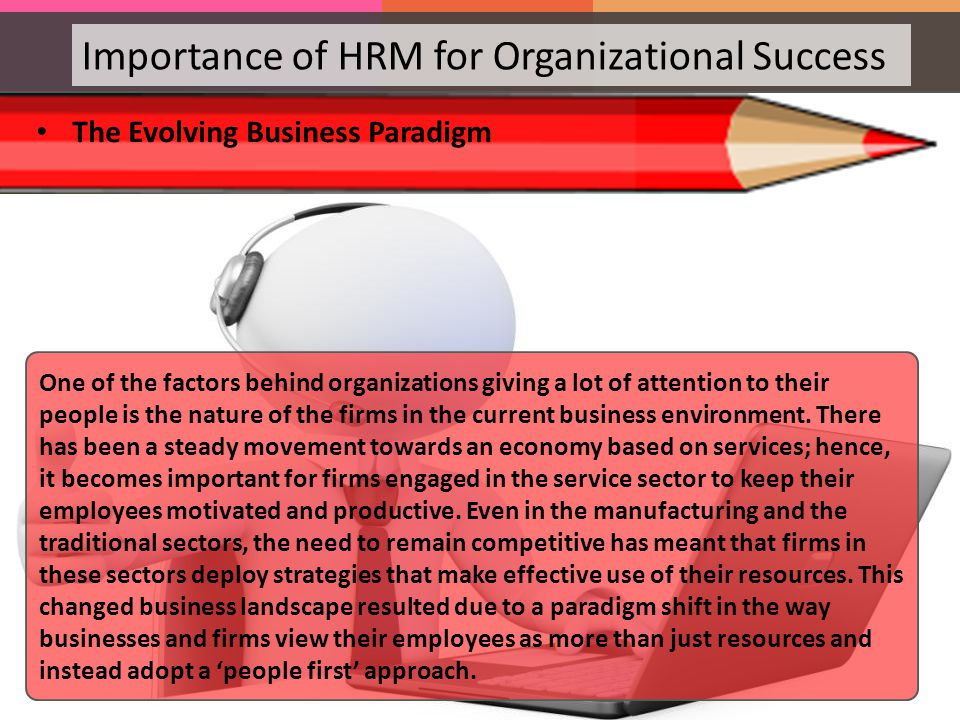 how can hrm influence the overall success of an organization Work in the 21 st century: the changing role of human resources a significant contributor to organizational success factors will likely influence the.